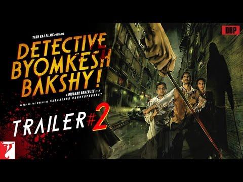 Catch: 'Detective Byomkesh Bakshi's' second trailer