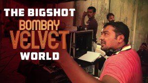 Watch: The making of Big Shot 'Bombay Velvet'