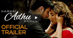 Watch: Exclusive trailer of  'Hamaari Adhuri Kahani'