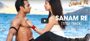Check out: The romantic title track of movie 'Sanam Re' featuring Pulkit Samrat and Yami Gautam