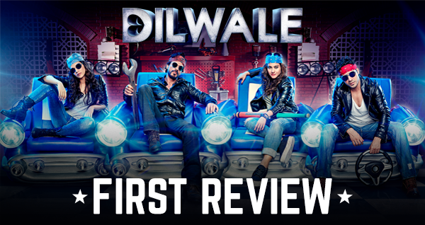 First Review of Shah Rukh Khan-Kajol starrer  'Dilwale'- Bollywood Bubble