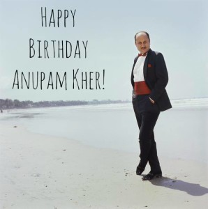 Happy Birthday Anupam Kher!