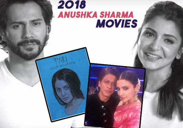 2018: The year we look forward to these movies of Anushka Sharma