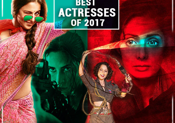 Best Actresses of 2017: Sridevi, Vidya and others who ruled as 'Content Queens'