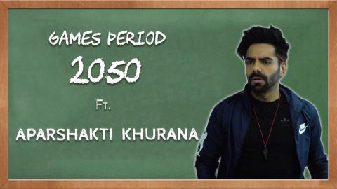 Right To Play! Games Period 2050 Ft. Aparshakti Khurana
