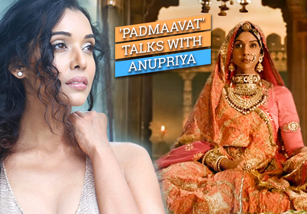 EXCLUSIVE: My heart used to go out for the team of 'Padmaavat', says Anupriya Goenka