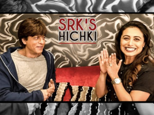 Shah Rukh Khan shares his 'HICHKI' moment with Rani Mukerji and we are inspired