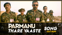 Parmanu: 'Thare Vaaste' song showcases the bravery of our soldiers