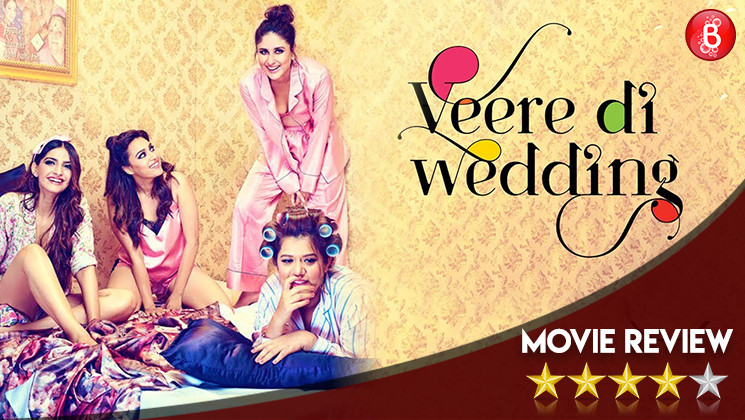 Veere Di Wedding Movie Review: Get ready to raise a toast with your Girl Gang!