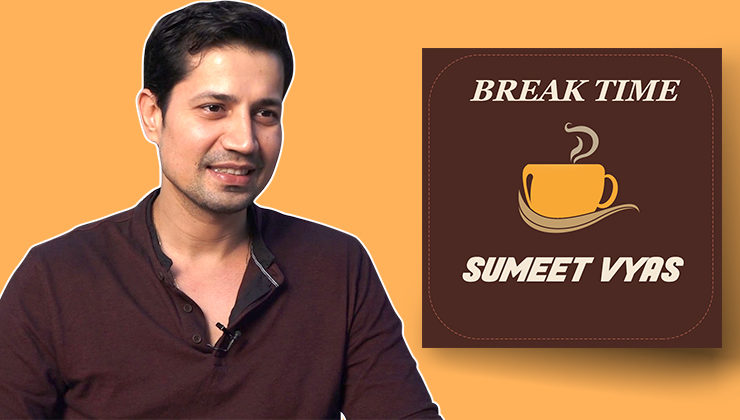 BREAK TIME with 'Veere Di Wedding' actor Sumeet Vyas