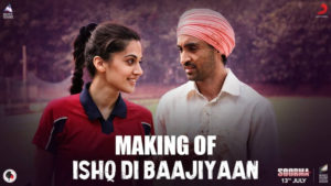 'Soorma': Watch the making of Diljit Dosanjh and Taapsee Pannu's 'Ishq Di Baajiyaan'