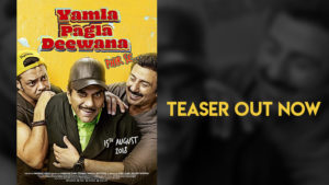 'Yamla Pagla Deewana Phir Se' Teaser: The terrific trio has a SURPRISE in store for us!