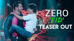 'Zero' Eid Teaser: Shah Rukh Khan and Salman Khan's perfect early Eidi to their fans