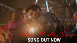 'Nazar Na Lag Jaaye' Song: The perfect romantic song to sing for your loved ones!