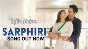 'Sarphiri' from 'Laila Majnu' is a melodious, heart touching song