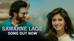 'Sawarne Lage' song showcases the brewing love story between Jackky and Kritika