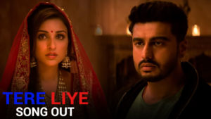 'Tere Liye' Song: It's all about LOVE in this Arjun Kapoor and Parineeti Chopra starrer