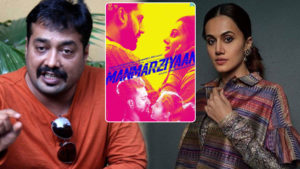 manmarziyaan controversy anurag taapsee reaction