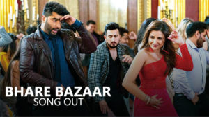 'Namaste England': Arjun Kapoor and Parineeti Chopra slay in the 'Bhare Bazaar' song