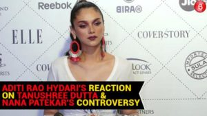 Aditi Rao Hydari reacts to Tanushree Dutta and Nana Patekar's controversy