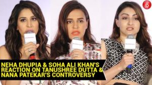 Neha Dhupia and Soha Ali Khan react on Tanushree Dutta and Nana Patekar's controversy