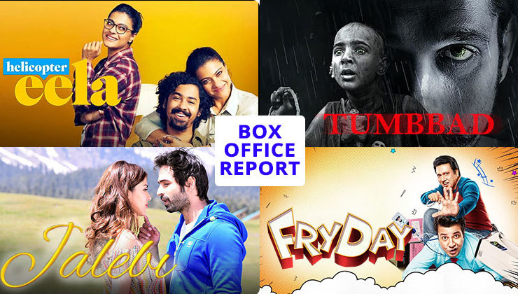 Box Office Report: 'Helicopter Eela', 'Tumbbad', 'Jalebi' and 'FryDay' struggles on day one