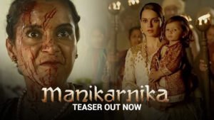 'Manikarnika' teaser: Kangana Ranaut as fierce warrior Rani Laxmibai will leave you amazed