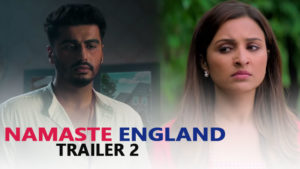 'Namaste England' Trailer 2: Arjun Kapoor will inspire you to cross all barriers for love