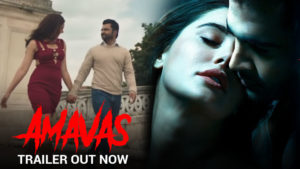 'Amavas' trailer: A scary film that will make you jump out of your seat