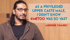 Abhishek Chaubey: As a privileged male, I didn't know #MeToo was so vast