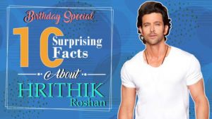 Hrithik Roshan Surprising Facts