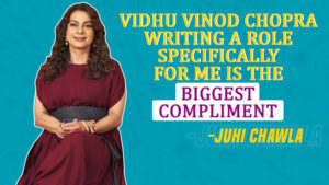 Juhi Chawla: I got my biggest compliment from Vidhu Vinod Chopra
