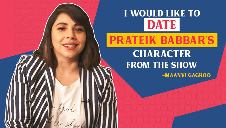 Maanvi Gagroo: I would like to date Prateik Babbar's character from 'Four More Shots Please'