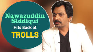 Nawazuddin Siddqui hits back at trolls questioning his muslim roots