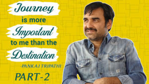 Pankaj Tripathi speaks on his journey and struggles of making it big in Bollywood