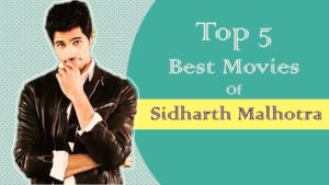 Top 5 best movies of birthday boy Sidharth Malhotra