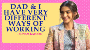 Sonam Kapoor: Dad and I have very different ways of working