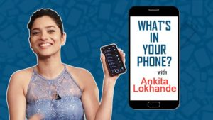 Ankita Lokhande is PISSED at her Mom; She tells us why in the fun game 'What's In Your Phone'
