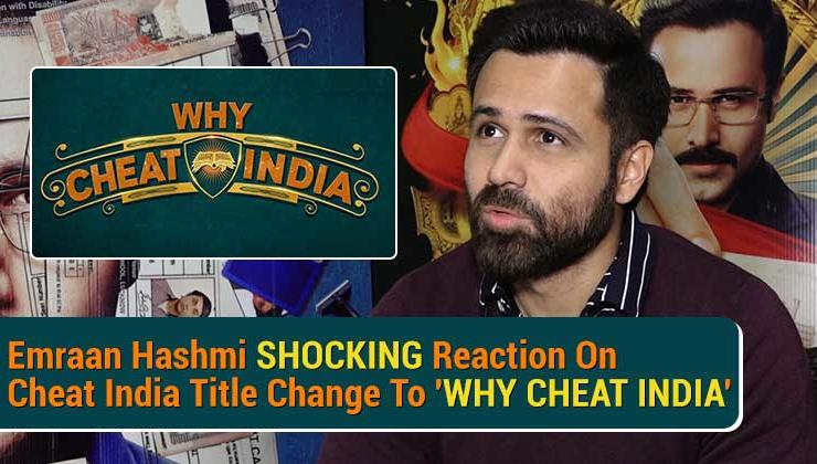 Emraan Hashmi gives a shocking reaction on changing the title of his film 'Cheat India'