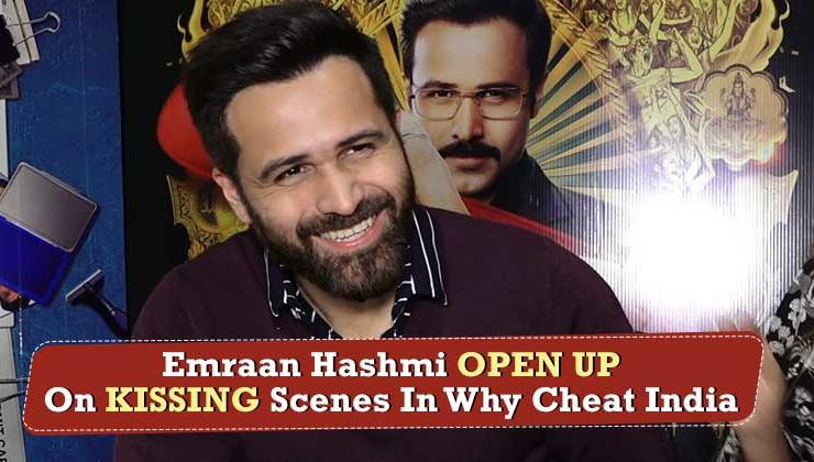 Emraan Hashmi opens up on his kissing scenes in 'Why Cheat India'