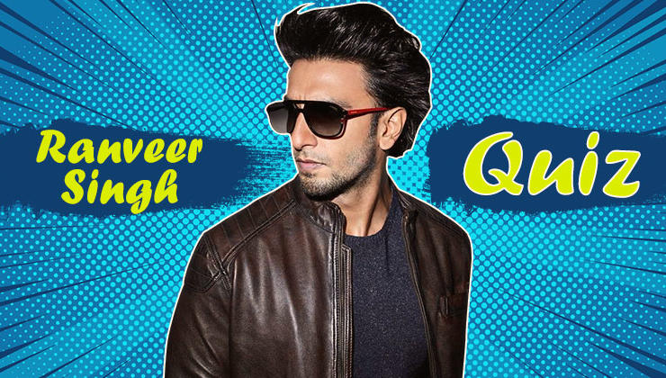 Quiz: How well do you know the 'powerhouse of talent' Ranveer Singh?