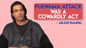 Arjun Rampal LAMBASTS for cowardly Pulwama attack