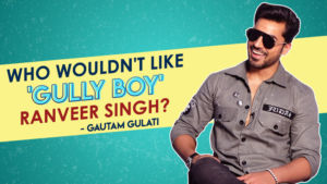 Gautam Gulati: Who the hell doesn't like Ranveer Singh