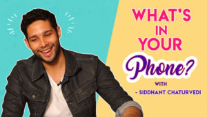 'Gully Boy' Siddhanth Chaturvedi plays the fun game of 'What's In Your Phone'