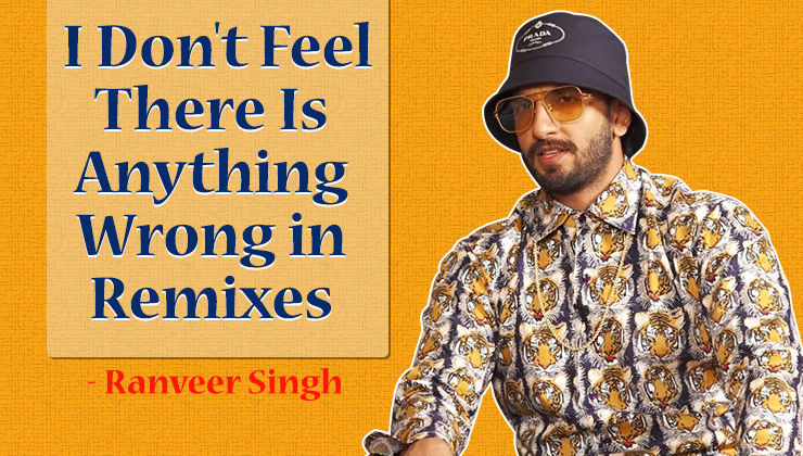 I don't feel there's anything wrong with remixes-Ranveer Singh