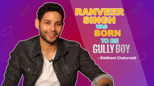 Siddhant Chaturvedi: Ranveer Singh was BORN to be 'Gully Boy'