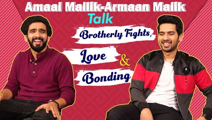 Armaan Malik and Amaal Mallik open up on brotherly Fights, Love and Bonding