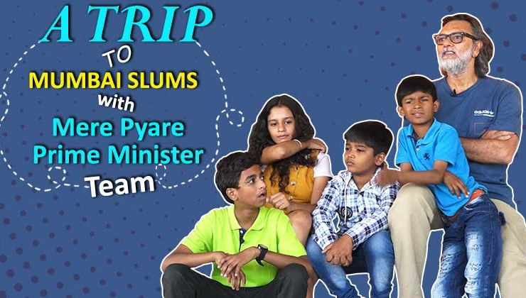 A trip through Dharavi slums with 'Mere Pyare Prime Minister' team