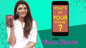What's In Your Phone: Shama Sikander's Awkward cellphone secrets revealed