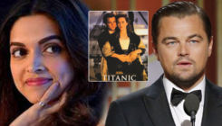 Deepika Padukone wants to go back in time and work with Leonardo DiCaprio in 'Titanic'